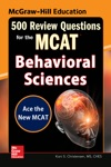 McGraw-Hill Education 500 Review Questions For The MCAT Behavioral Sciences