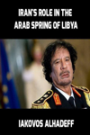 Iran's Role in the Arab Spring of Libya