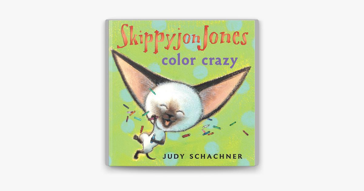 Skippyjon Jones Color Crazy - Judy Schachner