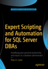 Expert Scripting And Automation For SQL Server DBAs