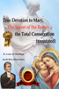 St. Louis de Montfort - True Devotion to Mary, The Secret of the Rosary & the Total Consecration (Annotated) artwork