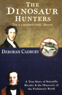 The Dinosaur Hunters - Deborah Cadbury book