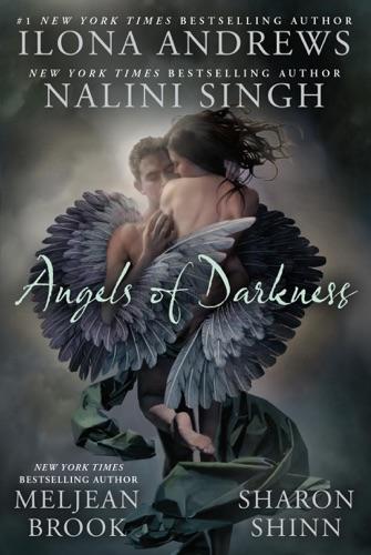 Nalini Singh, Ilona Andrews, Meljean Brook & Sharon Shinn - Angels of Darkness