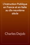 LInstruction Publique En France Et En Italie Au Dix-neuvime Sicle