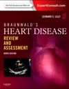Braunwalds Heart Disease Review And Assessment E-Book