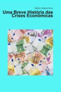 Uma breve história das crises econômicas Book Cover