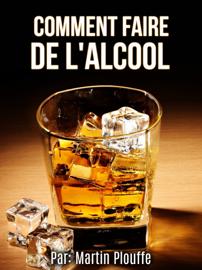 Comment faire de l'alcool