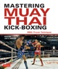 Mastering Muay Thai Kick-Boxing