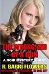The Wrong End Of A Gun A Noir Mystery Short
