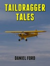 Taildragger Tales My Late-Blooming Romance With A Piper Cub And Her Younger Sisters