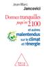 Dormez tranquilles jusqu'en 2100 - Jean-Marc Jancovici
