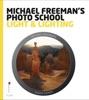 Michael Freeman's Photo School: Light & Lighting