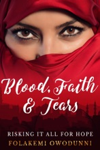 Blood, Faith & Tears: Risking It All For Hope