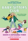 Dawn And The Impossible Three The Baby-sitters Club Graphix 5