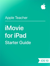 iMovie for iPad Starter Guide iOS 10 - Apple Education