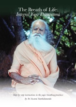 The Breath Of Life: Integral Yoga Pranayama