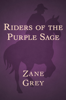 Zane Grey - Riders of the Purple Sage  artwork