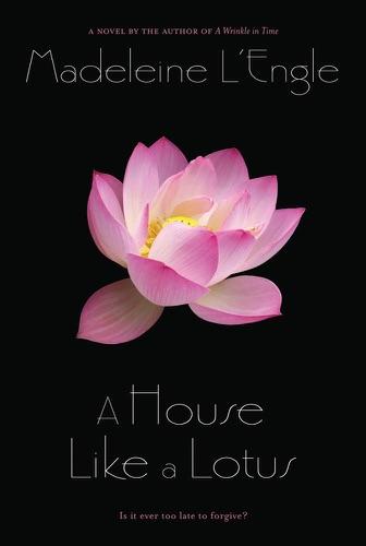 Madeleine L'Engle - A House Like a Lotus