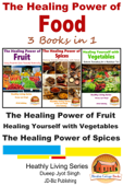 The Healing Power of Food: 3 Books in 1