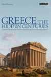Greece The Hidden Centuries  Turkish Rule From The Fall Of Constantinople To Greek