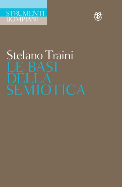 Le basi della semiotica da Stefano Traini