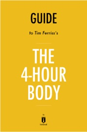 GUIDE TO TIM FERRISSS THE 4-HOUR BODY BY INSTAREAD