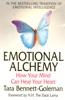 Emotional Alchemy - Tara Bennett-Goleman