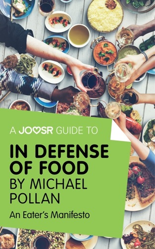 Joosr - A Joosr Guide to... In Defense of Food by Michael Pollan