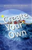 Create Your Own: Recreating Your World