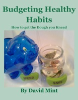 Budgeting Healthy Habits: How to get the Dough you Knead