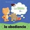 La Biblia Y La Obediencia