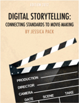 Digital Storytelling: Connecting Standards to Movie-Making