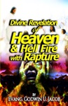 Divine Revelation Of Heaven And Hell Fire With Rapture