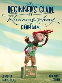 THE BEGINNERS GUIDE TO RUNNING AWAY FROM HOME