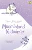 Tove Jansson - Moominland Midwinter artwork