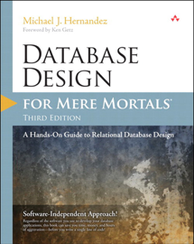 Database Design for Mere Mortals: A Hands-On Guide to Relational Database Design, 3/e book