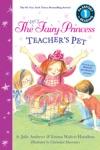 The Very Fairy Princess Teachers Pet