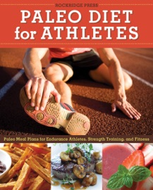 Paleo Diet For Athletes Guide Paleo Meal Plans For Endurance Athletes Strength Training And Fitness