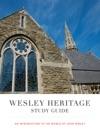 Wesley Heritage Study Guide