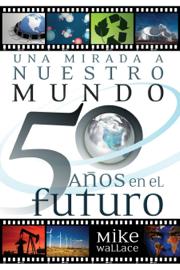 Una mirada a nuestro mundo 50 años en el futuro book
