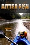 Bitter Fish