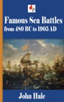 Famous Sea Battles From 480 BC To 1905 AD