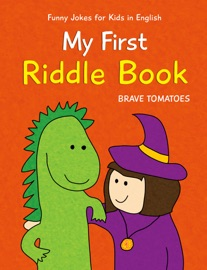 My First Riddle Book - Brave Tomatoes & Anna Ilza