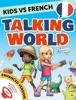 Kids vs French: Talking World (Enhanced Version)