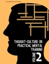Thought-Culture Or Practical Mental Training Vol 2