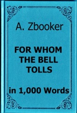 Hemingway: For Whom The Bell Tolls In 1,000 Words