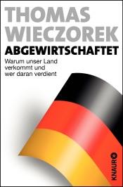 Download and Read Online Abgewirtschaftet