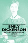 Emily Dickenson - Influential Women In History