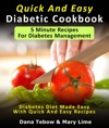 Quick And Easy Diabetic Cookbook 5 Minute Recipes For Diabetes Management Diabetes Diet Made Easy With Quick And Easy Recipes
