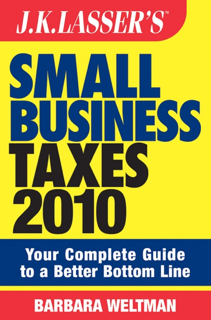 Jk lasser's small business taxes 2010 ebook by barbara weltman.